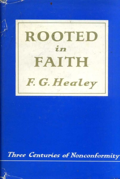 Image for ROOTED IN FAITH, three centuries of nonconformity 1662-1962