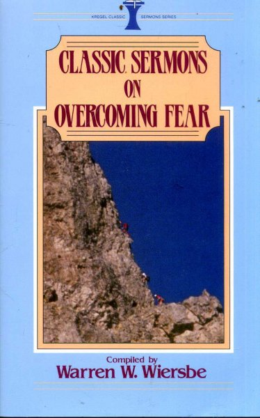 Image for Cklassic Sermons on Overcoming Fear