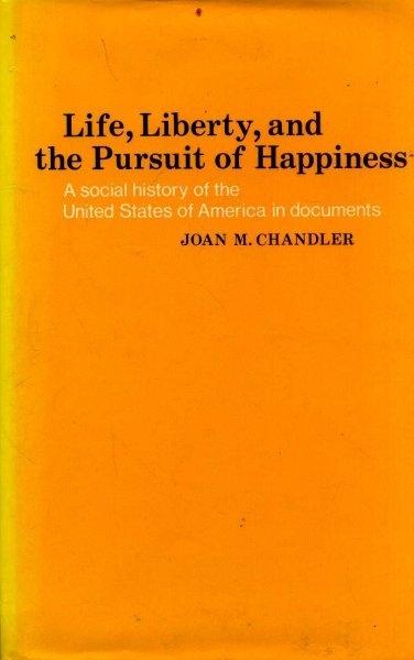 Image for Life, Liberty, and the Pursuit of Happiness: A Social History of the United States of America in Documents