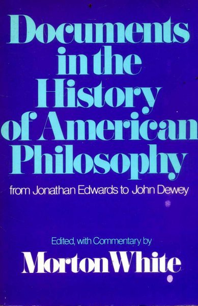 Image for Documents in the History of American Philosophy : From Jonathan Edwards to John Dewey