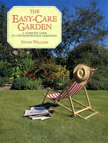 Image for The Easy-Care Garden a complete guide to low-maintenance gardening