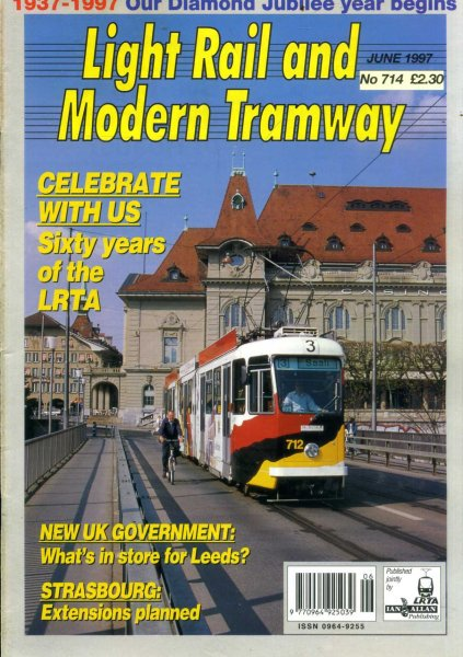 Image for Light Rail and Modern Tramway, the official organ of the Light Rail Transit Association, vol 60, No 714, June 1997