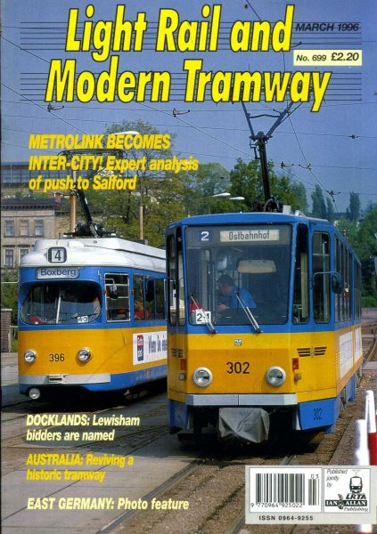 Image for Light Rail and Modern Tramway, the official organ of the Light Rail Transit Association, vol 59, No 699, March 1996