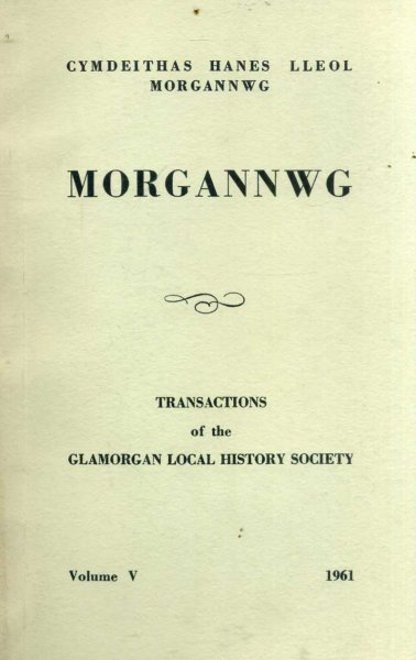 Image for Morgannwg - Transactions of the Glamorgan History Society volume V (5) 1961
