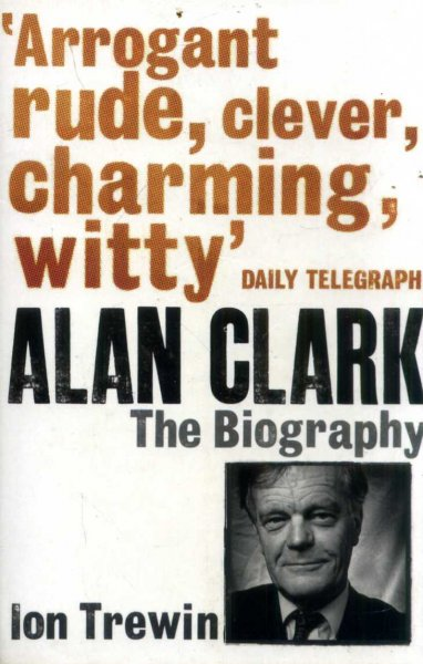 Image for Alan Clark : The Biography