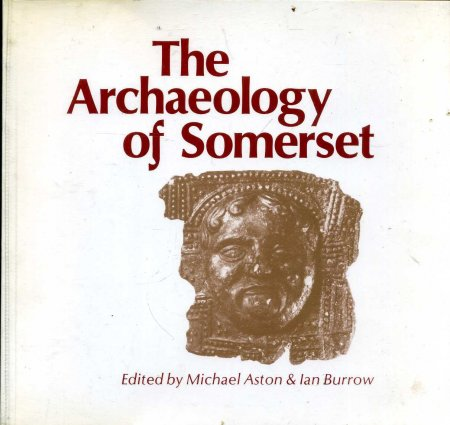 Image for The Archaeology of Somerset : A Review to 1500 AD