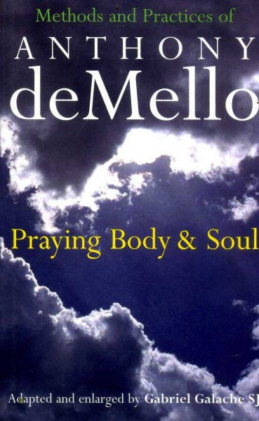 Image for Praying Body and Soul : Methods and Practices Of Anthony de Mello