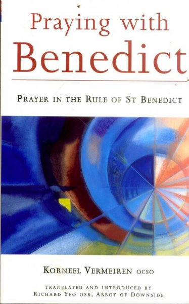 Image for Praying with Benedict : Prayer in the Rule of St Benedict