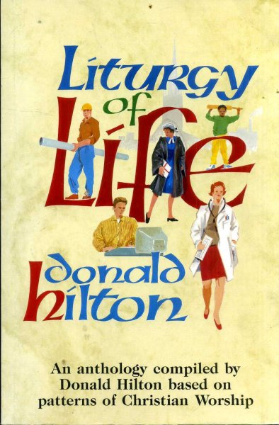 Image for LITURGY OF LIFE, an anthology based on patterns of Christian worship
