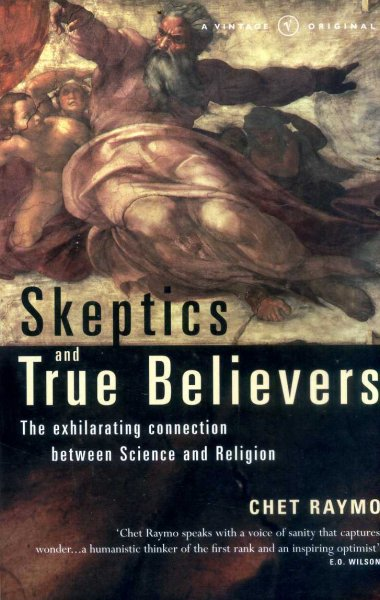 Image for Skeptics and True Believers : The Exhilarating Connection Between Science and Religion