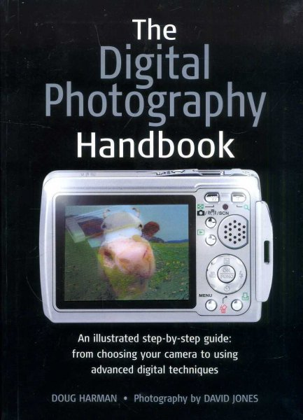 Image for The Digital Photography Handbook : An Illustrated Step-by-Step Guide