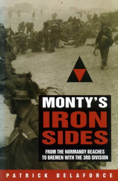 Image for Monty's Iron Sides : From the Normandy Beaches to Bremen with the 3rd Division