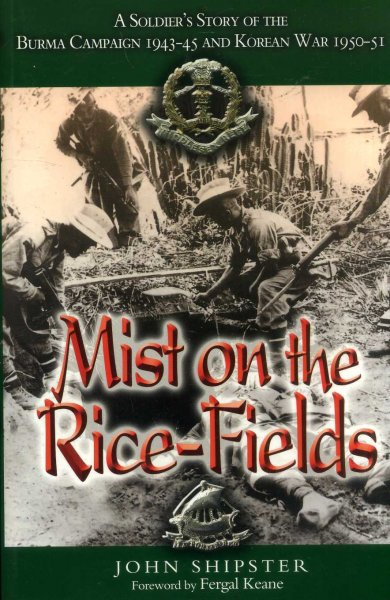 Image for Mist on the Rice-Fields: A Soldier's Story of the Burma Campaign and the Korean War