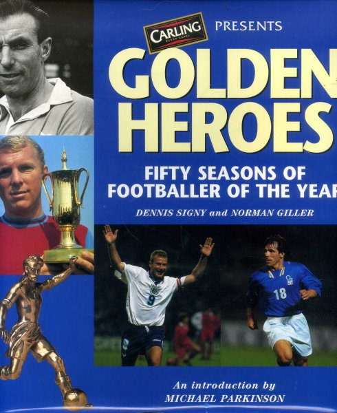 Image for Golden Heroes : Fifty Seasons of Footballer of the Year