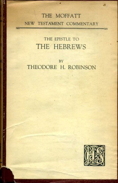 Image for The Epistle to the Hebrews (Moffatt NT Commentaries)