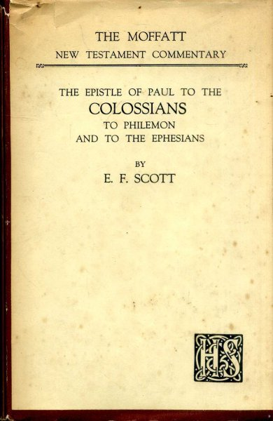 Image for THE EPSITLES OF PAUL TO THE COLOSSIANS, TO PHILEMON AND TO THE EPHESIANS (Moffatt NT commentaries)