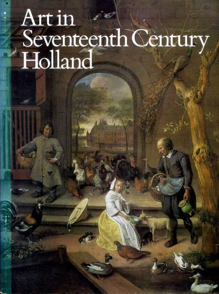 Image for ART IN SEVENTEENTH CENTURY HOLLAND a loan exhibition