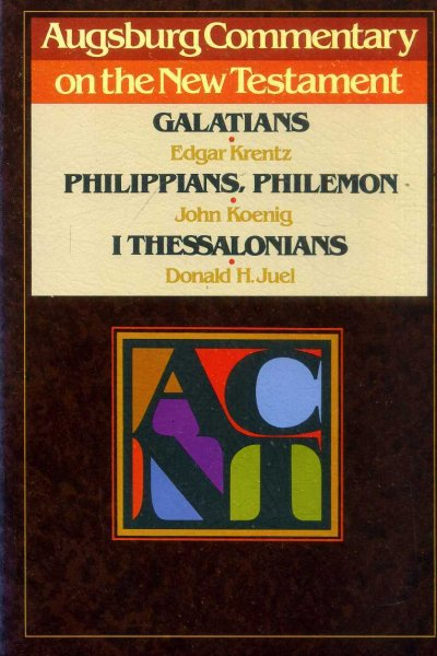 Image for Augsburg Commentary on the New Testament: Galatians: Philippians, Philemon &  I Thessalonians