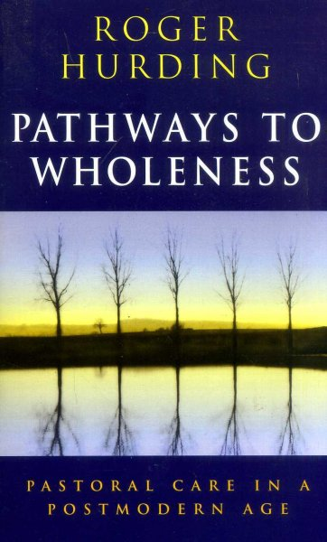 Image for Pathways to Wholeness -  pastoral care in a postmodern age