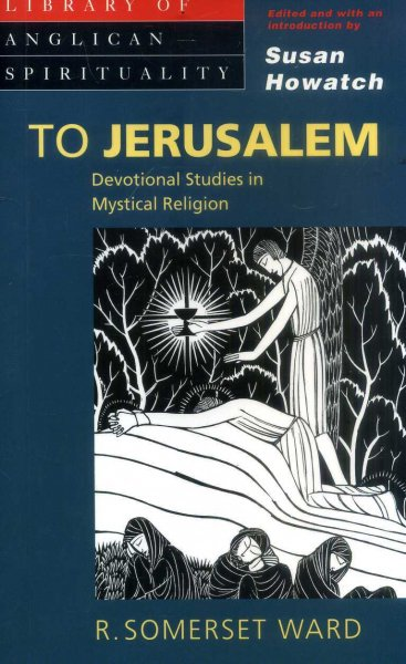 Image for To Jerusalem : Devotional Studies in Mystical Religion