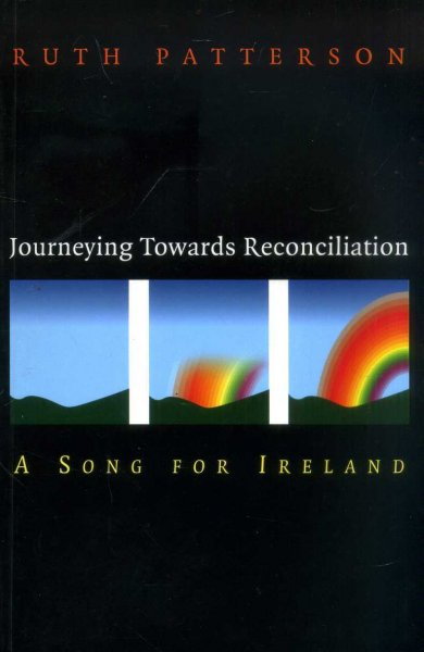 Image for Journeying Towards Reconciliation: A Song for Ireland