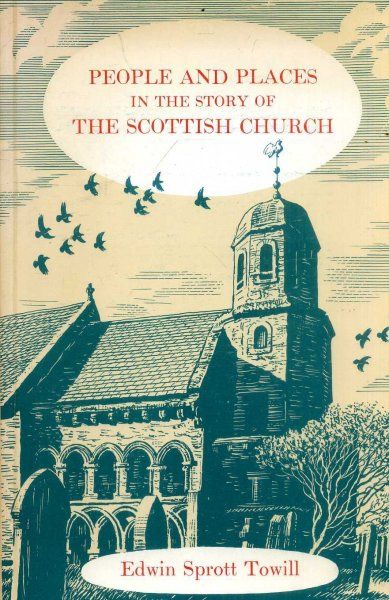 Image for People and Places in the story of the Scottish Church
