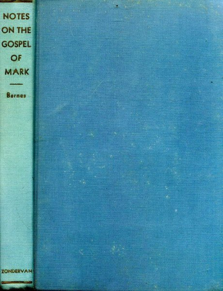 Image for Notes on the Gospel of Mark explanatory and practical