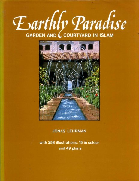 Image for Earthly Paradise: Garden and Courtyard in Islam