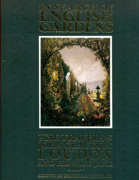 Image for IN SEARCH OF ENGLISH GARDENS the travels of John Claudius Loudon and his wiffe Jane