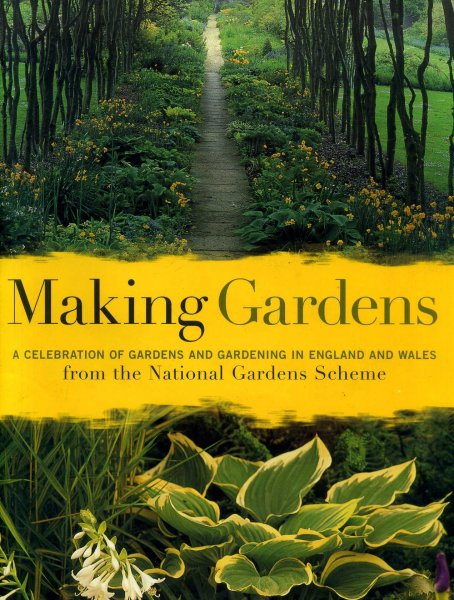 Image for Making Gardens: A Celebration of Gardens and Gardening in England and Wales