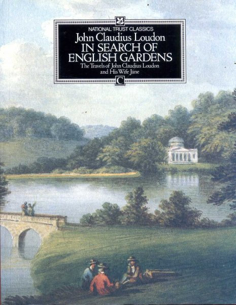 Image for In Search of English Gardens, the travels of John Claudius Loudon and his wife Jane