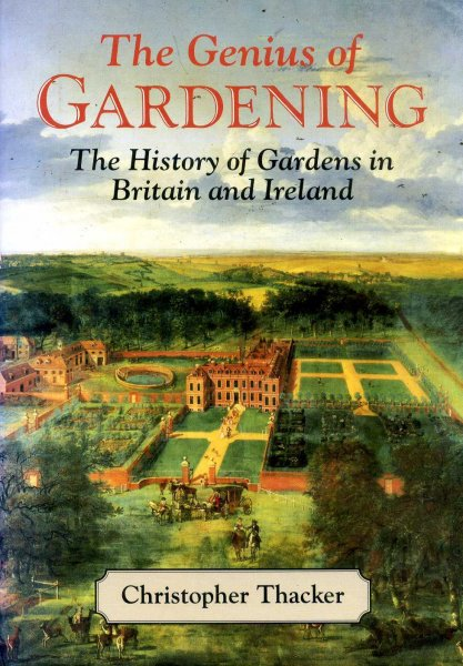 Image for The Genius of Gardening: The History of Gardens in Britain and Ireland