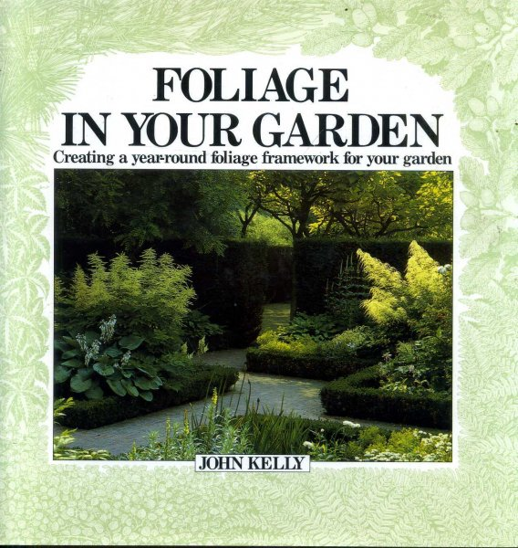 Image for Foliage in Your Garden creating a year-round foliage framework for your garden
