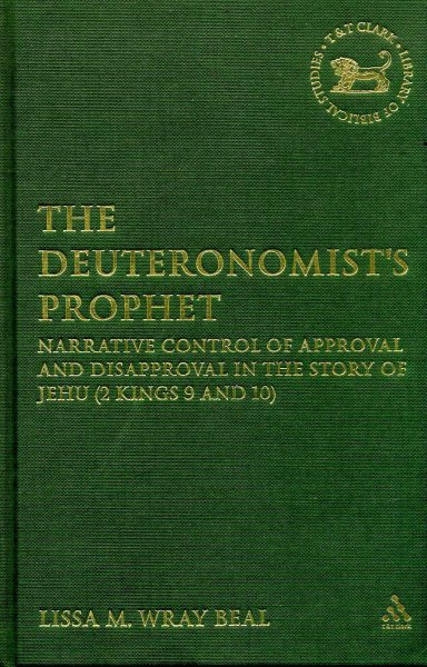 Image for The Deuteronomist's Prophet: Narrative Control of Approval and Disapproval in the Story of Jehu (2 Kings 9 and 10)