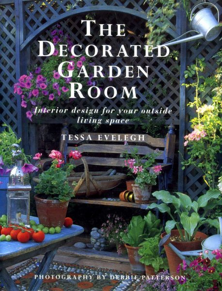 Image for The Decorated Garden Room: Interior Design for Your Outside Living Space