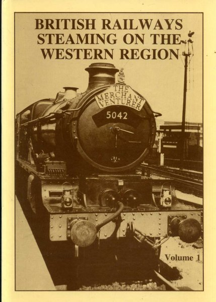 Image for British Railways Steaming on the Western Region, volume One (1)