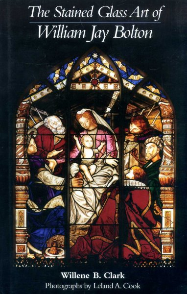 Image for The Stained Glass Art of William Jay Bolton