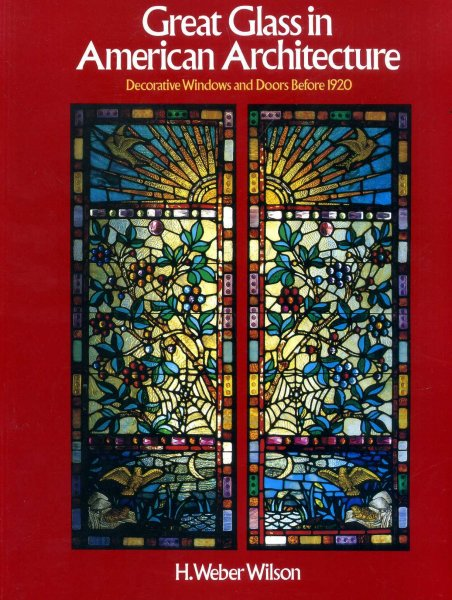 Image for Great Glass in American Architecture: Decorative Windows and Doors Before 1920
