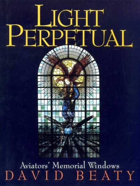 Image for Light Perpetual : Aviators' Memorial Windows