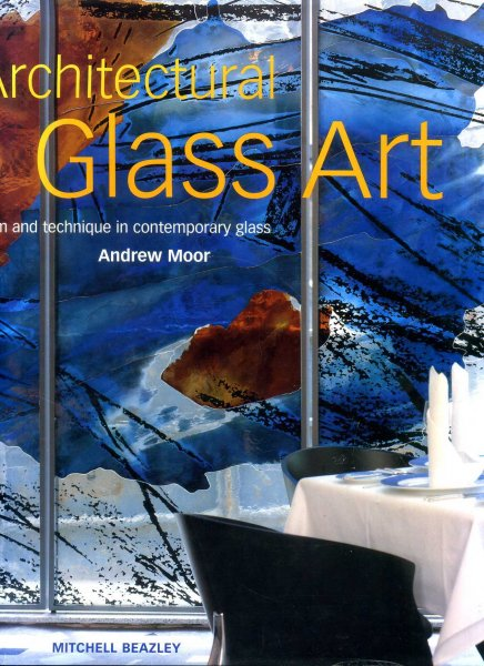 Image for Architectural Glass Art : Form and Technique in Contemporary Glass