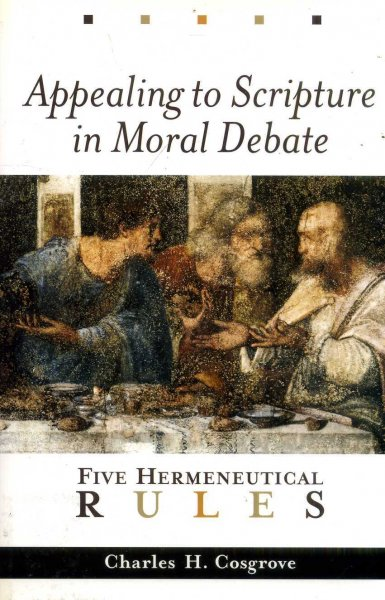 Image for Appealing to Scripture in Moral Debate : Five Hermeneutical Rules