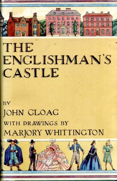 Image for THE ENGLISHMAN'S CASTLE a history of houses, large and small, in town and country, from AD 100 to the present day