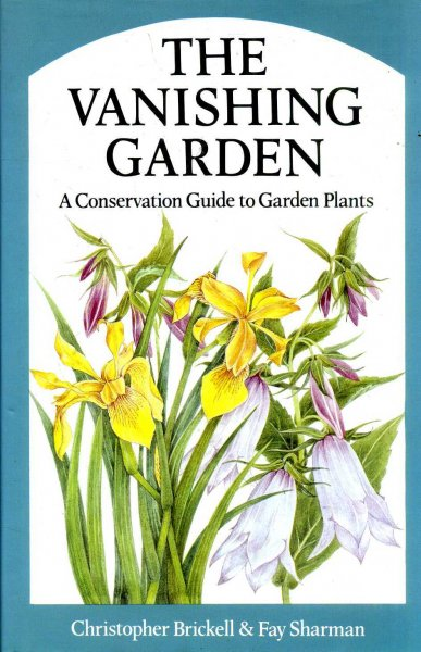 Image for THE VANISHING GARDEN a conservation guide to Garden Plants