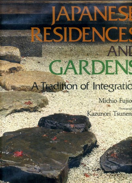 Image for Japanese Residences and Gardens : A Tradition of Integration