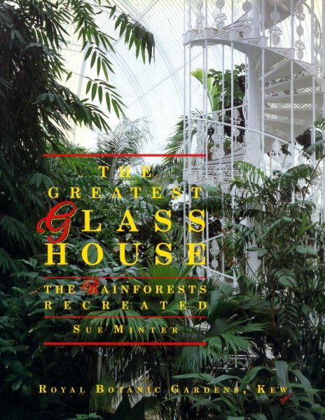 Image for The Greatest Glasshouse the Rainforests Recreated