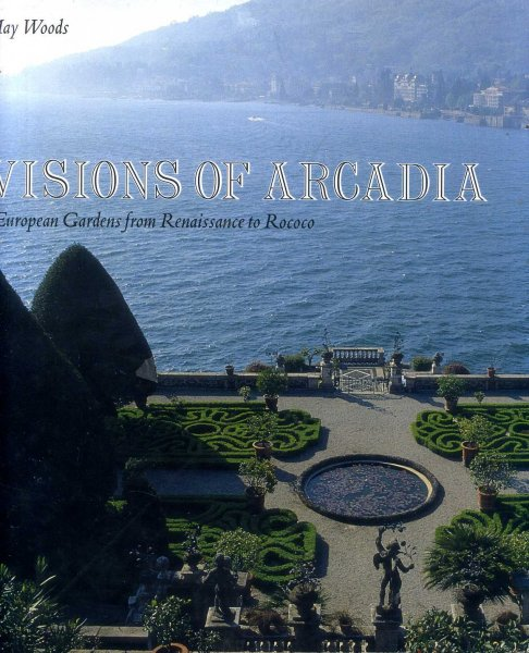 Image for VISIONS OF ARCADIA European Gardens from Renaissance to Rococo