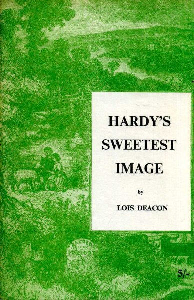 Image for Hardy's Sweetest Image (Thomas Hardy's Poetry for his lost love, Tryphena)