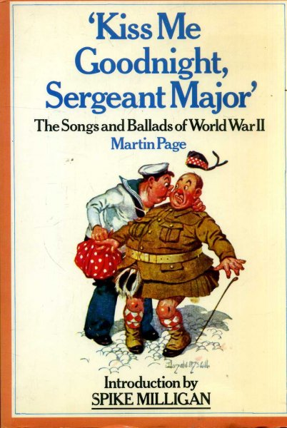 Image for Kiss Me Goodnight, Sergeant-Major: The Songs and Ballads of World War II