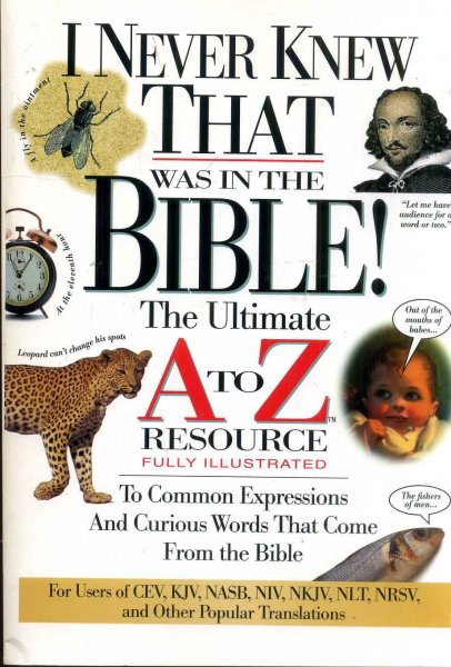 Image for I Never Knew That Was in the Bible! : The Ultimate A to Z Resource