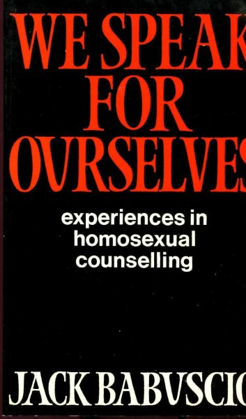 Image for We Speak for Ourselves: Experiences in Homosexual Counselling